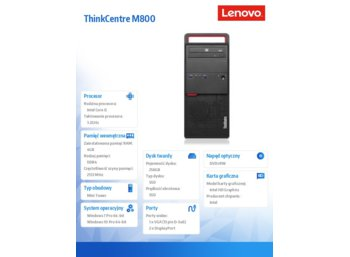 Lenovo ThinkCentre M800 TWR 10FW000UPB W7P&W10Pro i5-6500/4GB/SSD 256GB/Integrated/DVD/3YRS OS